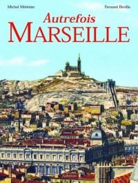 Autrefois Marseille