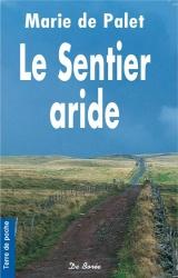 Le sentier aride [Poche]