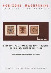 Horizons maghrébins, N° 61/2009 : L'héritage de l'Espagne des trois cultures, Musulmans, juifs et chrétiens