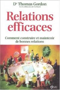 Relations efficaces : Comment construire et maintenir de bonnes relations