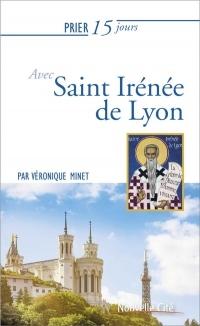 Prier 15 Jours avec Saint Irenee de Lyon Ned