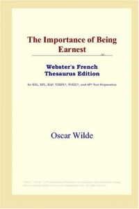 The Importance of Being Earnest: Webster's French Thesaurus