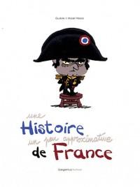 UNE HISTOIRE UN PEU APPROXIMATIVE DE FRANCE