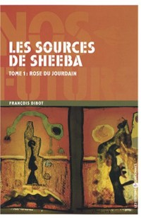 Les sources de Sheeba : Rose du Jourdain