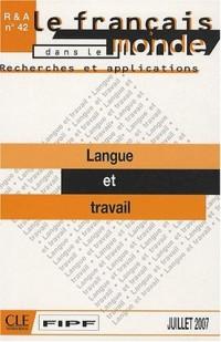 Le français dans le monde, N° 42, Juillet 2007 : Langue et travail
