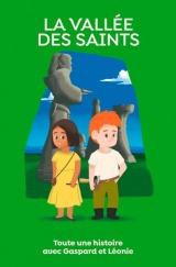La Vallée des Saints : Toute une histoire avec Gaspard et Léonie