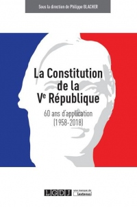 La constitution de la Ve republique : 60 ans d'application (1958-2018)