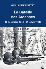 Histoire de la bataille des Ardennes : 16 décembre 1944-31 janvier 1945 [Poche]