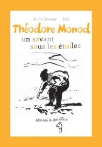 Théodore Monod, un savant sous les étoiles