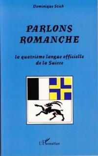 Parlons romanche : La quatrième langue officielle de la Suisse