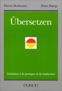 Übersetzen: Initiation à la pratique de la traduction