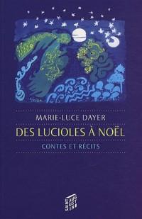 Des lucioles à Noël : Contes et récits