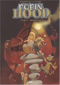 Robin Hood, tome 2 : Morrigane