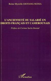 L'ancienneté du salarié en droits français et camerounais