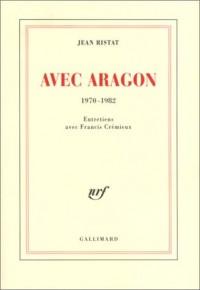 Avec Aragon, 1970-1982