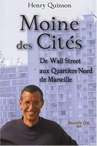 Moine des Cités : De Wall Street aux Quartiers-Nord de Marseille