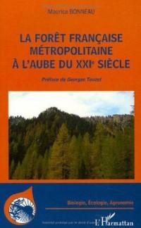 La forêt française métropolitaine à l'aube du XXIe siècle : Utilité, constitution, gestion, problèmes économiques, sociétaux