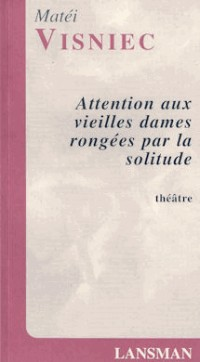 Attention aux vieilles dames rongées par la solitude