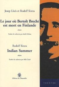 Le jour où Bertolt Brecht est mort en Finlande suivi de Indian Summer