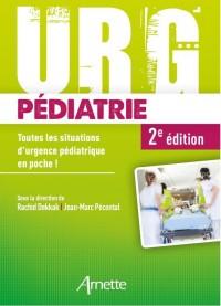 Urg' pédiatrie: Toutes les situations d'urgence pédiatrique en poche !