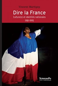 Dire la France. Culture(s) et identités nationales (1981-1995)