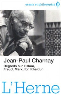 Regards sur l'islam, Freud, Marx, Ibn Khaldun