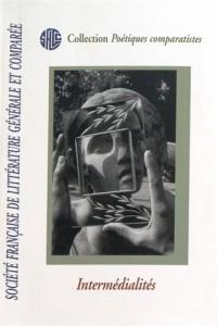 Intermedialites - Sflgc (Societe Française de Litterature Generale et Comparée)