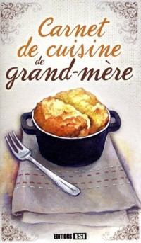 Carnet de Cuisine de Grand-Mere