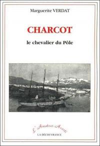 Charcot, le chevalier du pôle