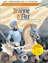 Jeanne dArc, jeune fille rebelle et chef de guerre
