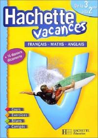 Hachette Vacances : Français - Mathématiques - Anglais, de la 3e à la 2de - 14-15 ans (+ corrigé)