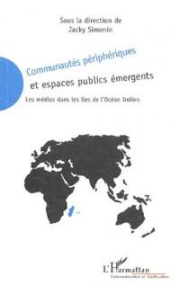 Communautés périphériques et espaces publics émergents : Les médias dans les îles de l'océan Indien