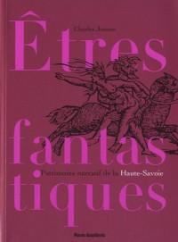 Etres fantastiques de Savoie : Patrimoine narratif du département de la Haute-Savoie