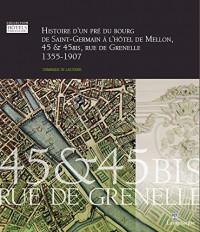 Histoire d'un pré, du Bourg de Saint-Germain à l'Hôtel de Mellon, 1355-1907: 45 & 45bis, rue de Grenelle