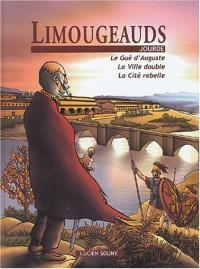 Limougeauds : Le Gué d'Auguste, La Ville double, La Cité rebelle