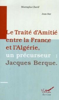 Le Traité d'Amitié entre la France et l'Algérie : Un précurseur : Jacques Berque