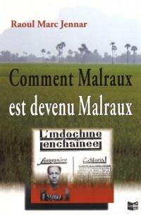 Comment Malraux est devenu Malraux : De l'indifférence politique à l'engagement