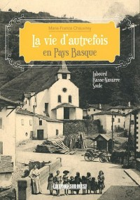 Vie d'Autrefois Dans le Pays Basque