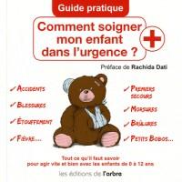 Comment soigner mon enfant dans l'urgence ? : Guide pratique