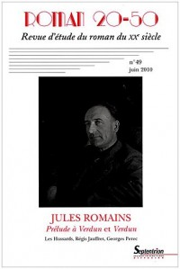 Roman 20-50, N° 49, Juin 2010 : Jules Romains : Prélude à Verdun et Verdun