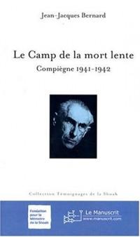 Le camp de la mort lente : Compiègne 1941-1942