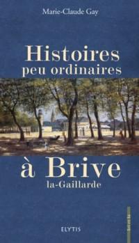 Histoires peu ordinaires à Brive-la-Gaillarde