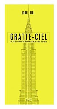 Gratte-ciel: 45 défis architecturaux de New York à Dubai
