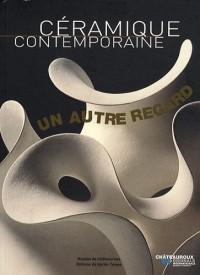 Céramique contemporaine : Un autre regard
