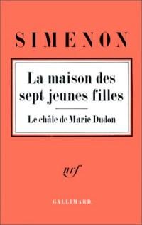 La Maison des sept jeunes filles - Le Châle de Marie Dudon