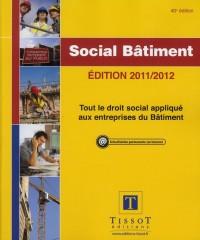 Social Bâtiment 2011/2012. Tout le Droit Social Applique Auxentreprises du Bâtiment
