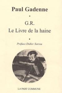 G.R. Le Livre de la haine