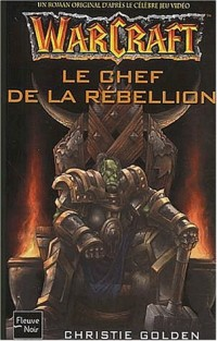 Warcraft, tome 2 : Le Chef de la rebellion
