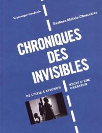 Chroniques des invisibles : De l'exil à Avignon : récit d'une création