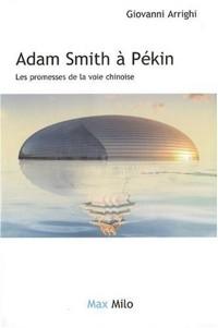 Adam Smith à Pékin - Les promesses de la voie chinoise